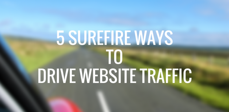 5 Surefire Ways to Drive Website Traffic