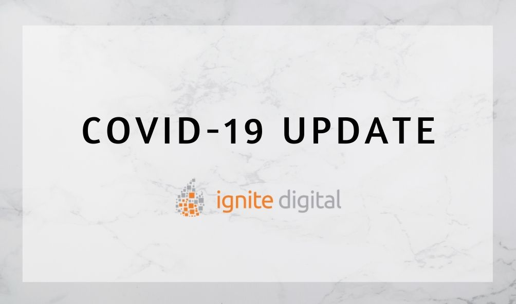 Ignite Digital Update | A Letter To our Community